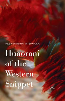 Wierucka, Aleksandra - Huaorani of the Western Snippet, ebook