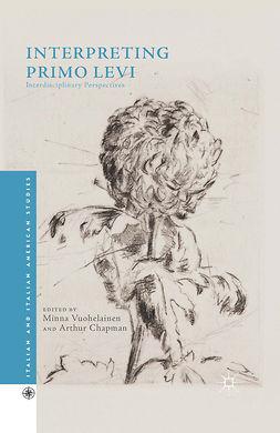 Chapman, Arthur - Interpreting Primo Levi, ebook