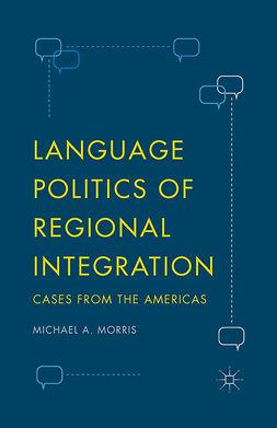 Morris, Michael A. - Language Politics of Regional Integration, ebook