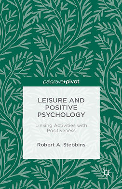 Stebbins, Robert A. - Leisure and Positive Psychology: Linking Activities with Positiveness, ebook
