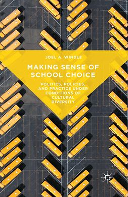 Windle, Joel A. - Making Sense of School Choice, ebook