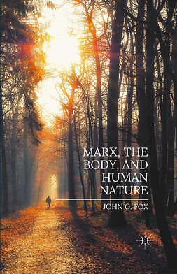 Fox, John G. - Marx, the Body, and Human Nature, e-bok