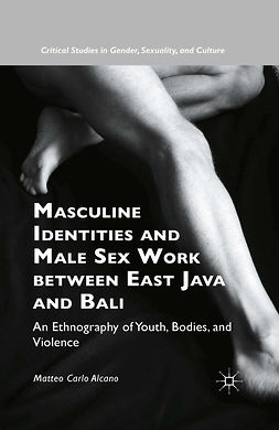 Alcano, Matteo Carlo - Masculine Identities and Male Sex Work between East Java and Bali, ebook
