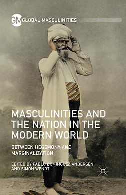 Andersen, Pablo Dominguez - Masculinities and the Nation in the Modern World, ebook