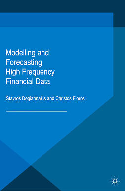 Degiannakis, Stavros - Modelling and Forecasting High Frequency Financial Data, ebook