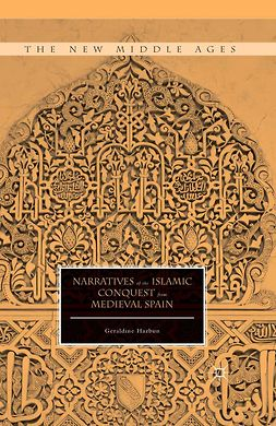 Hazbun, Geraldine - Narratives of the Islamic Conquest from Medieval Spain, ebook