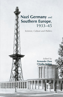 Clara, Fernando - Nazi Germany and Southern Europe, 1933–45, e-bok