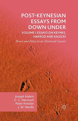 Halevi, Joseph - Post-Keynesian Essays from Down Under Volume I: Essays on Keynes, Harrod and Kalecki, e-bok