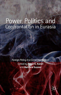 Kanet, Roger E. - Power, Politics and Confrontation in Eurasia, e-kirja