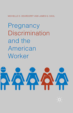 Dahl, James G. - Pregnancy Discrimination and the American Worker, e-bok