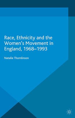 Thomlinson, Natalie - Race, Ethnicity and the Women's Movement in England, 1968–1993, e-bok