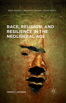 Johnson, Cedric C. - Race, Religion, and Resilience in the Neoliberal Age, ebook