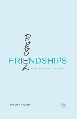 Shepard, Benjamin - Rebel Friendships, ebook