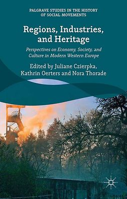 Czierpka, Juliane - Regions, Industries, and Heritage, e-kirja