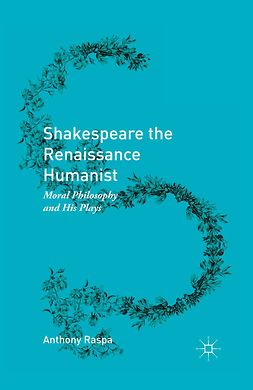 Raspa, Anthony - Shakespeare the Renaissance Humanist, ebook