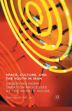Payvar, Behnoosh - Space, Culture, and the Youth in Iran, ebook