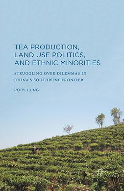 Hung, Po-Yi - Tea Production, Land Use Politics, and Ethnic Minorities, ebook