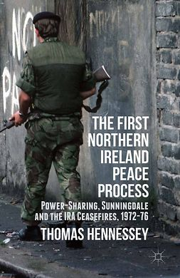 Hennessey, Thomas - The First Northern Ireland Peace Process, ebook