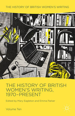 Eagleton, Mary - The History of British Women's Writing, 1970-Present, e-bok