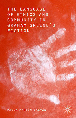 Salván, Paula Martín - The Language of Ethics and Community in Graham Greene's Fiction, ebook