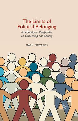 Edwards, Mark - The Limits of Political Belonging, e-bok