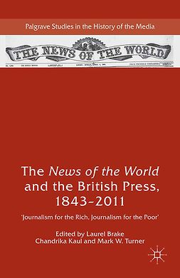 "Brake, Laurel - The <Emphasis Type=""Italic"">News of the World</Emphasis> and the British Press, 1843–2011, ebook"