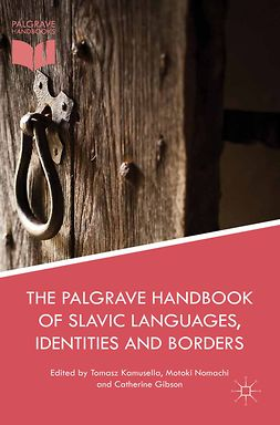 Gibson, Catherine - The Palgrave Handbook of Slavic Languages, Identities and Borders, e-bok