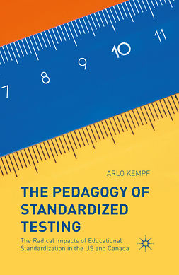 Kempf, Arlo - The Pedagogy of Standardized Testing, ebook