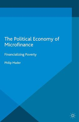 Mader, Philip - The Political Economy of Microfinance, ebook
