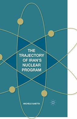 Gaietta, Michele - The Trajectory of Iran's Nuclear Program, ebook