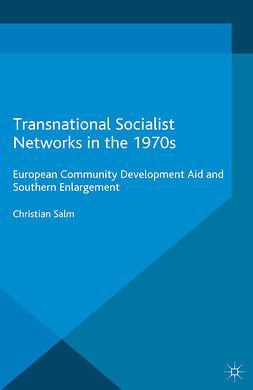 Salm, Christian - Transnational Socialist Networks in the 1970s, e-kirja