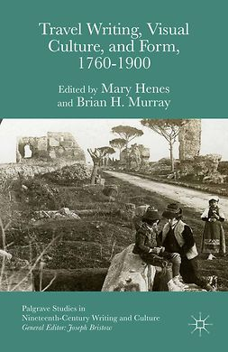 Henes, Mary - Travel Writing, Visual Culture and Form, 1760–1900, e-kirja
