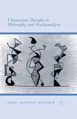 Hendrix, John Shannon - Unconscious Thought in Philosophy and Psychoanalysis, ebook
