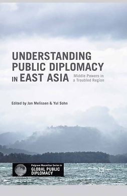 Melissen, Jan - Understanding Public Diplomacy in East Asia, ebook