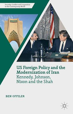 Offiler, Ben - US Foreign Policy and the Modernization of Iran, e-kirja