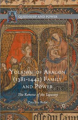Rohr, Zita Eva - Yolande of Aragon (1381–1442) Family and Power, ebook