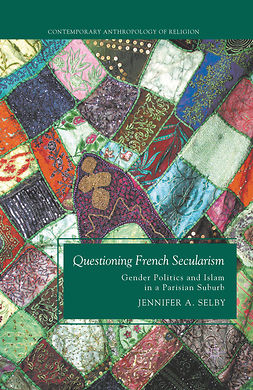 Selby, Jennifer A. - Questioning French Secularism, ebook
