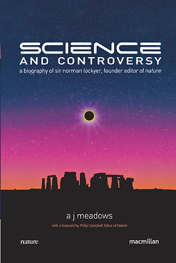 Meadows, A. J. - Science and Controversy, e-bok