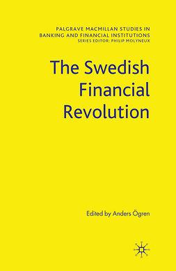 Ögren, Anders - The Swedish Financial Revolution, e-bok