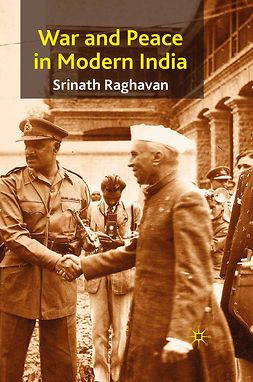 Raghavan, Srinath - War and Peace in Modern India, ebook