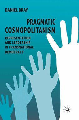 Bray, Daniel - Pragmatic Cosmopolitanism, ebook