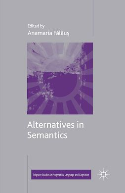 Fӑlӑuş, Anamaria - Alternatives in Semantics, e-bok