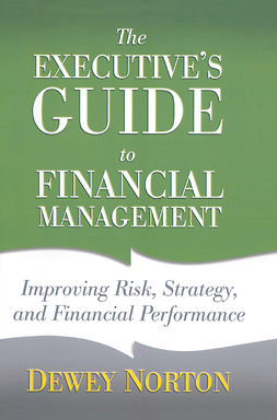 Norton, Dewey - The Executive's Guide to Financial Management, ebook