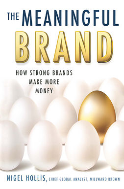 Hollis, Nigel - The Meaningful Brand, ebook