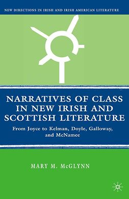 McGlynn, Mary M. - Narratives of Class in New Irish and Scottish Literature, e-kirja