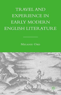 Ord, Melanie - Travel and Experience in Early Modern English Literature, e-bok