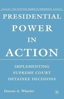 Wheeler, Darren A. - Presidential Power in Action, ebook