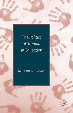 Zembylas, Michalions - The Politics of Trauma in Education, ebook