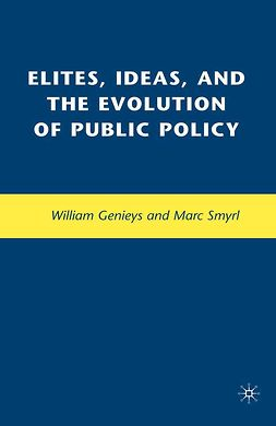 Genieys, William - Elites, Ideas, and the Evolution of Public Policy, e-bok