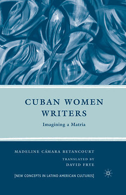 Betancourt, Madeline Cámara - Cuban Women Writers, ebook